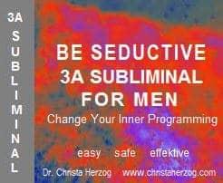 Be Seductive 3A Subliminal for men