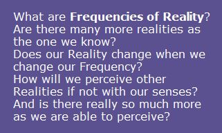 Frequency of Reality