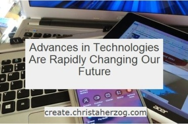 New Technologies Are Changing Our Lives