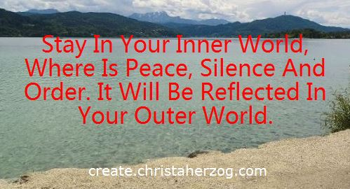 In your inner world is peace and harmony