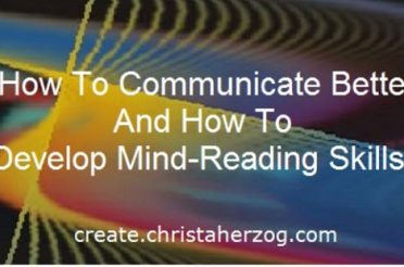 Communicate Better And Develop Mind-Reading Skills