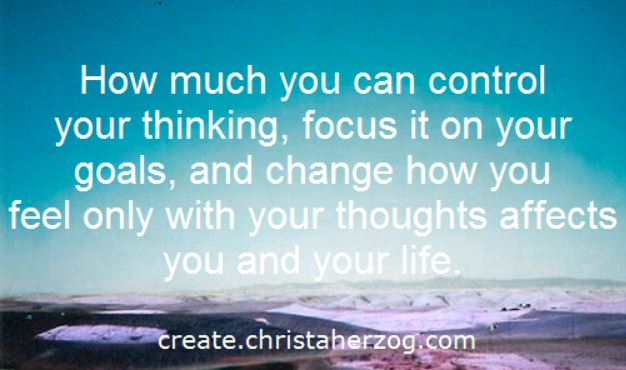 How much you control your thinking affects your life