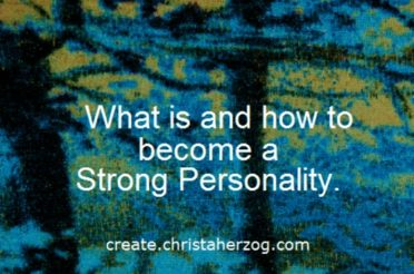 What is and how to become a Strong Personality