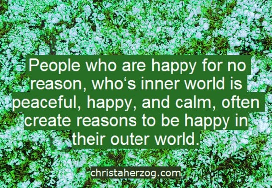 Create reasons to be happy
