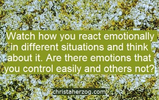 How you react emotionally