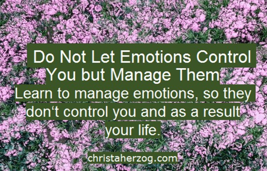 How You Manage Your Emotions and How You Feel