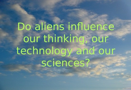 Do aliens influence our thinking