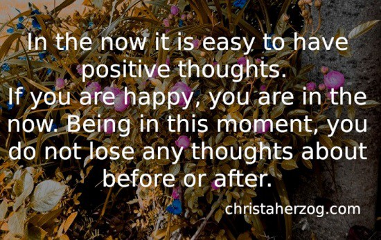 Positive toughts in the now