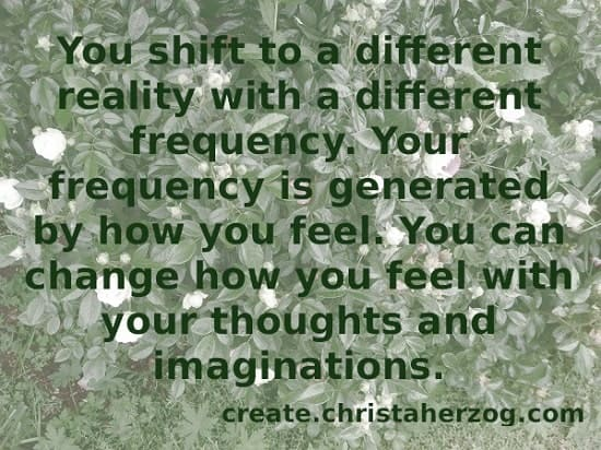 Shift Your Reality With Feelings