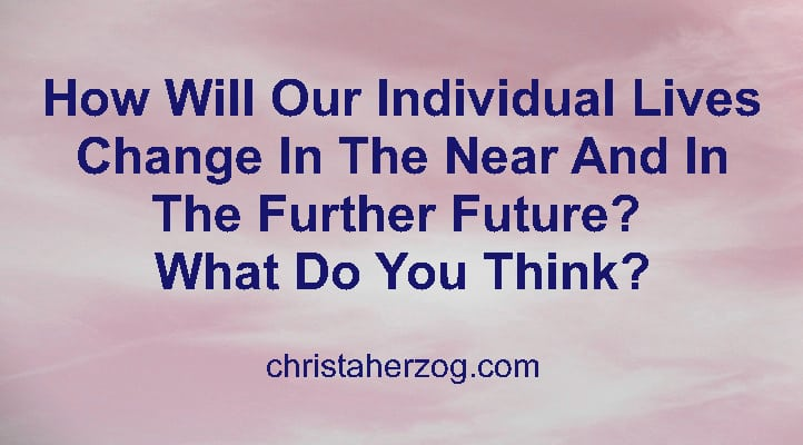How Will Life Change In The Future