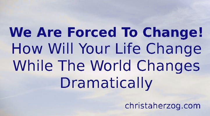 We Are Forced To Change