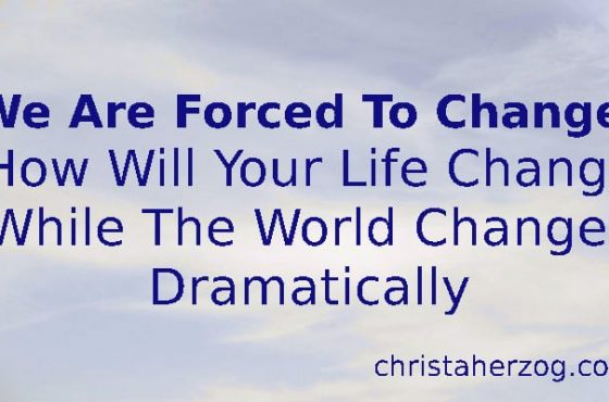 We Are Forced To Change With Changes In The World