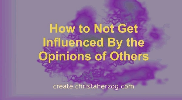 Hot not get influenced by opinions of others
