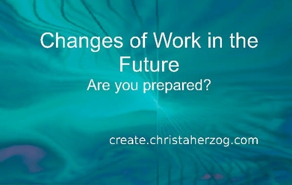 Changes of Work in the Future