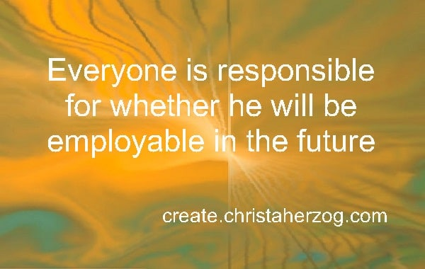 You are responsible if you are employable